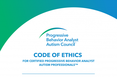 Code of Ethics for Certified Progressive Behavior Analyst Autism Professionals™